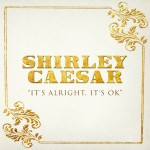 "Anthony Hamilton Joins Gospel Legend Shirley Caesar on New Song ""It's Alright, It's Ok"""