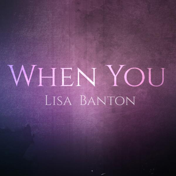 Lisa Banton When You