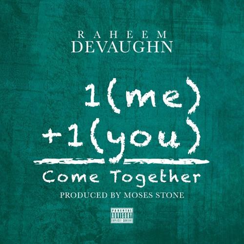 Raheem DeVaughn Come Together
