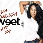 New Music: Tweet - Neva Shouda Left Ya