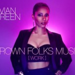 New Music: Vivian Green - Grown Folks Music (Work) (Produced by Kwame)
