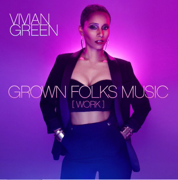 Vivian Green Grown Folks Music Work