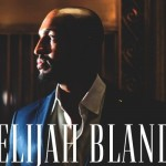 New Video: Elijah Bland - The One