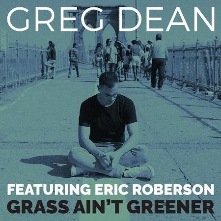 Greg Dean Grass Aint Greener Eric Roberson