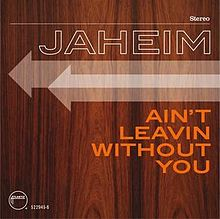 Jaheim Aint Leavin Without You