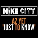 Rare Gem: Az Yet - Just to Know (Produced by Mike City) (Unreleased)