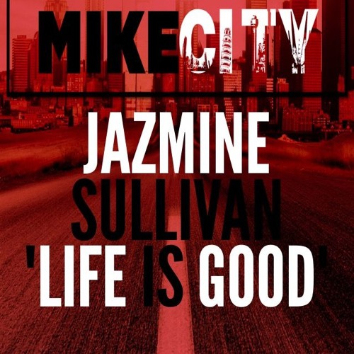 Jazmine Sullivan Life is Good