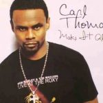 Rare Gem: Carl Thomas - Make it Alright (Remix) (featuring Ness) (Produced by Stevie J.)