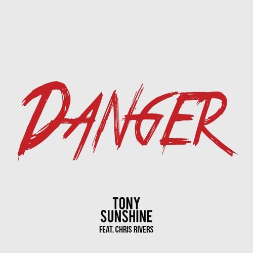 Tony Sunshine Chris Rivers Danger