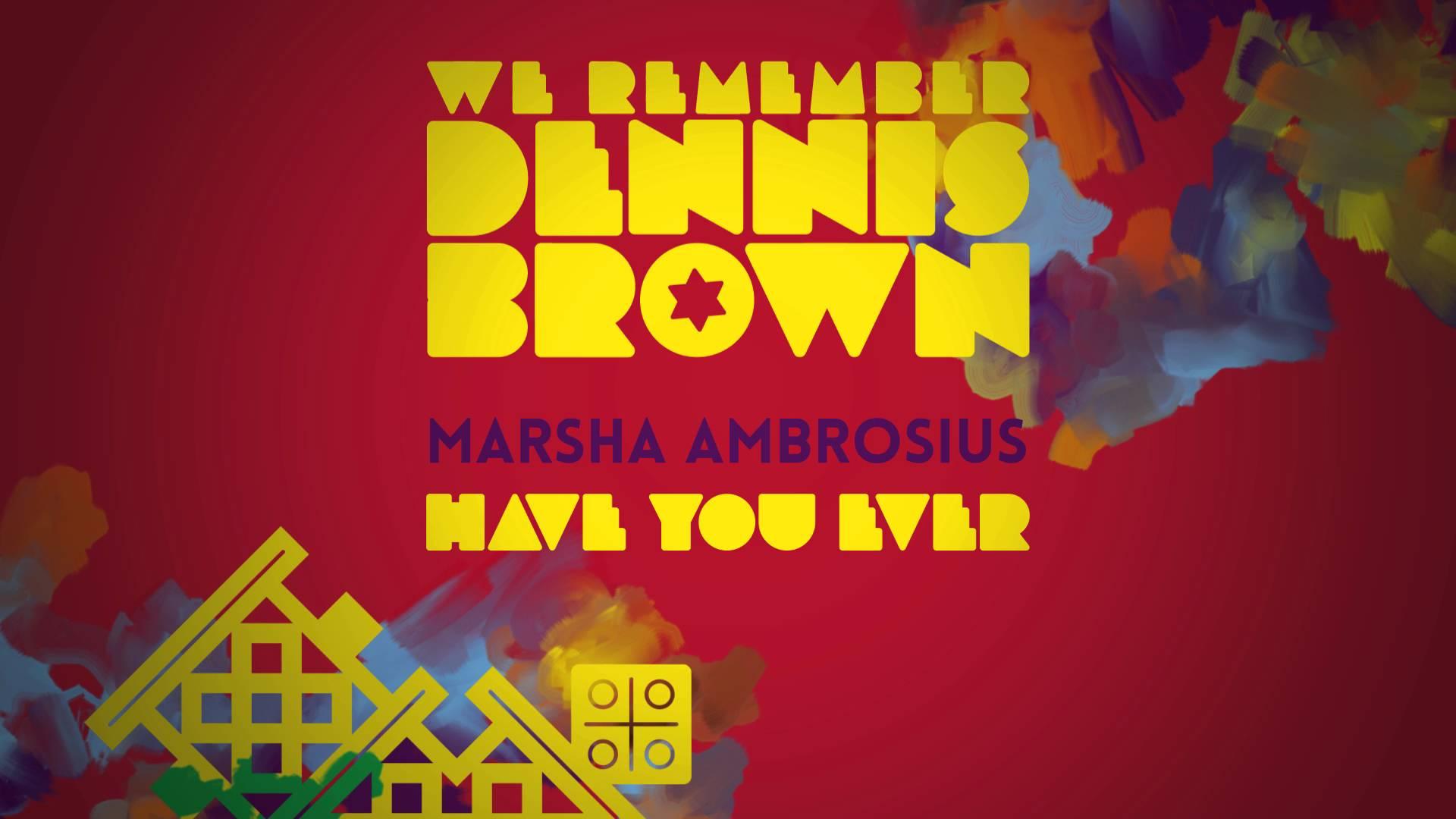 Marsha Ambrosius Have You Ever Dennis Brown