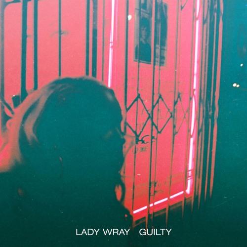 Lady Wray Nicole Wray Guilty
