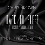 "New Music: Chris Brown ""Back To Sleep"" (Secret Garden Remix) Featuring Tyrese, R. Kelly, Usher & Tank"