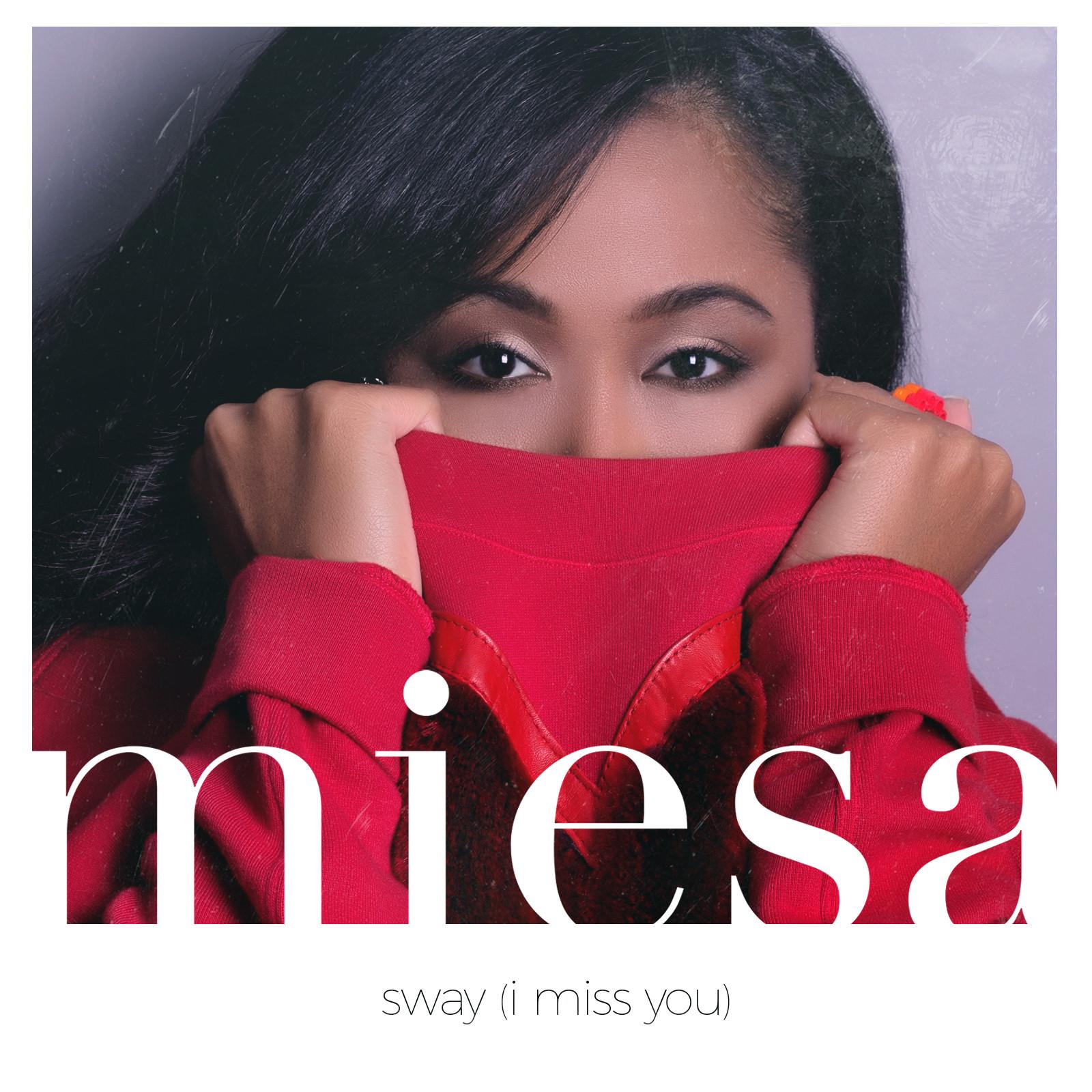 Miesa Sway I Miss You