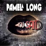 New Music: Pamela Long (of Total) - You Said