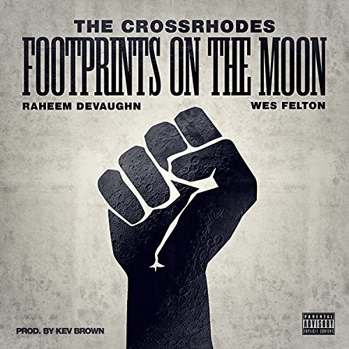 The CrossRhodes Footprints on the Moon Raheem DeVaughn Wes Felton