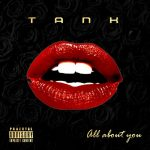 "New Music: Tank ""All About You"""