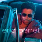 Eric Benet Reveals Album Cover and Tracklist for Upcoming Self Titled Album