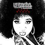 New Music: La'Porsha Renae - Good Woman (Produced by Harmony Samuels)