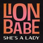 New Music: Lion Babe - She's a Lady (Tom Jones Remake)