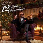 "Stream R. Kelly's New Album ""12 Nights of Christmas"""
