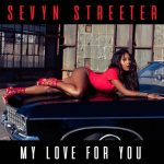New Video: Sevyn Streeter - My Love For You