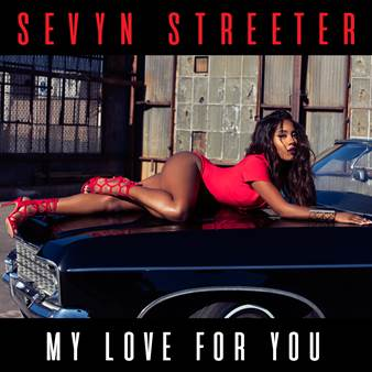 Sevyn Streeter My Love for You