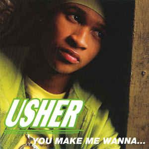 Usher You Make Me Wanna