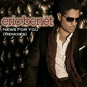 Eric Benet News For You