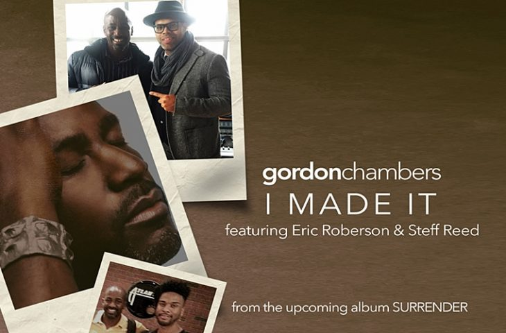 Gordon Chambers I Made It Eric Roberson