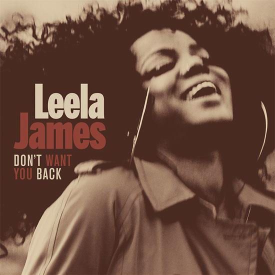 Leela James Don't Want You Back