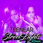 New Music: Teenear - Streetlights (Featuring Trina) (Remix)