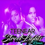 New Music: Teenear - Streetlights (Featuring Trina) (Remix)