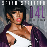 New Music: Sevyn Streeter - D4L (Featuring The-Dream)
