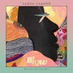 New Music: Aaron Camper - Blow (EP)