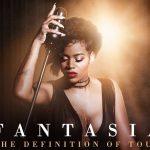 """Fantasia Set to Kick Off """"The Definition Of..."""" Tour Tonight With La'Porsha Renae & Guordon Banks"""