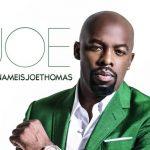 "Stream Joe's New Album ""#MyNameIsJoeThomas"""