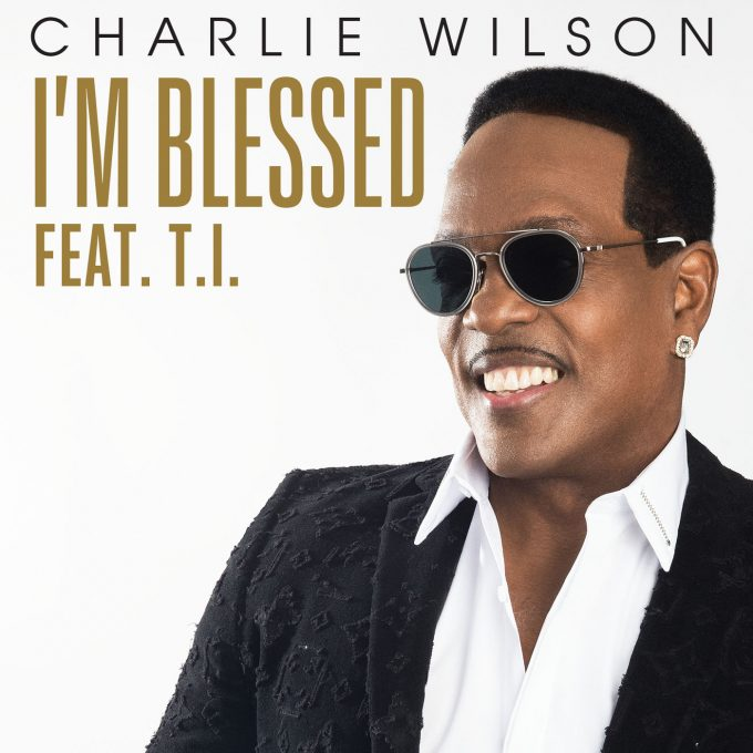 Charlie Wilson I'm Blessed TI