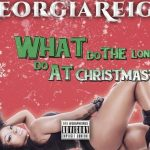 New Music: Georgia Reign - What Do The Lonely Do At Christmas?