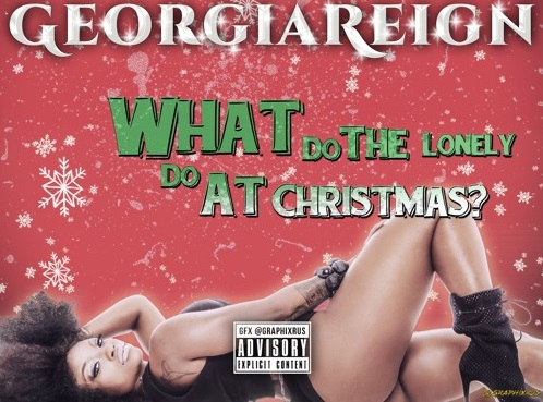 Georgia Reign What do the Lonely Do at Christmas - edit