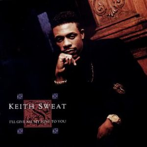 Keith Sweat I'll Give All My Love To You