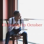 New Music: October London - Christmas in October (Album Stream)