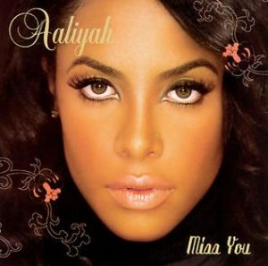 Aaliyah Miss You