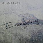 New Music: Alexis Nicole - Everyday