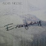 New Music: Alexis Nicole - Everyday