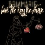 New Music: BriaMarie - Love the Way We Argue (Produced by Carvin & Ivan)