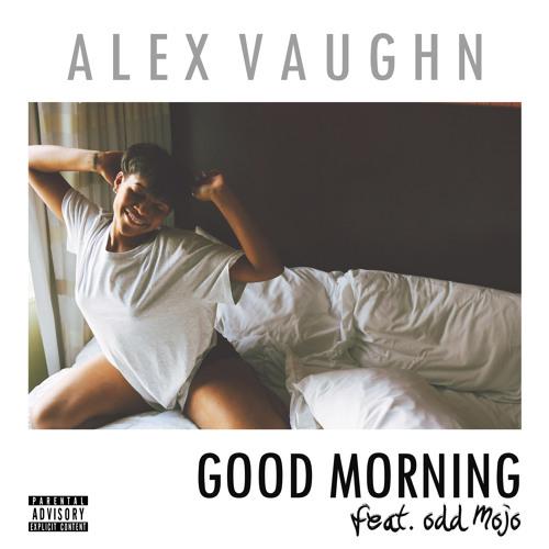 Alex Vaughn Good Morning