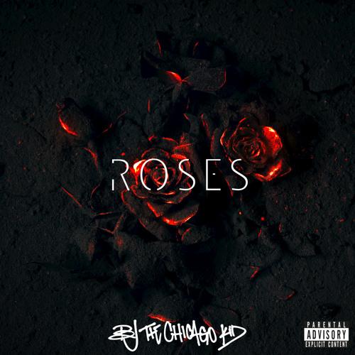 BJ The Chicago Kid Roses