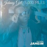 New Music: Johnny Gill - 5000 Miles (featuring Jaheim)