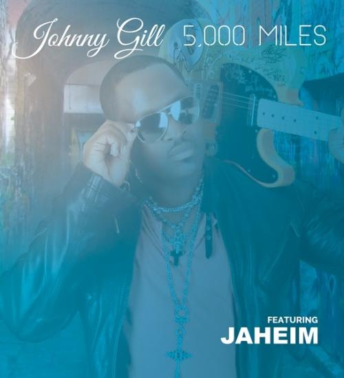 Johnny Gill 5000 Miles Jaheim
