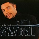 Rare Gem: Keith Sweat - Just a Touch (Stevie J's Bad Boy Remix)
